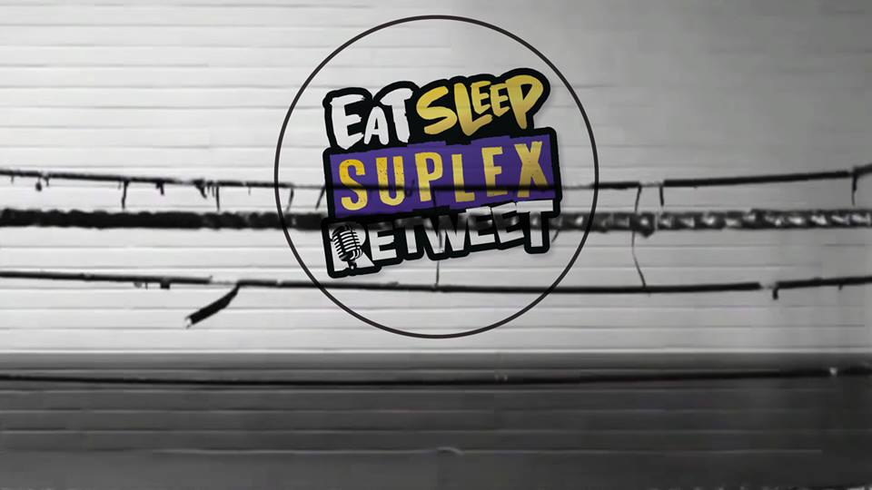 eat sleep suplex retweet essr